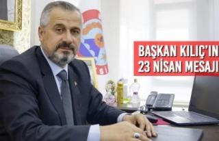 Başkan Kılıç'ın 23 Nisan Mesajı