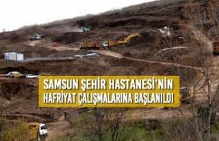 Samsun Şehir Hastanesi'nin Hafriyat Çalışmalarına...