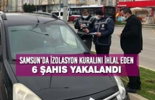 Samsun'da İzolasyon Kuralını İhlal Eden 6 Şahıs...