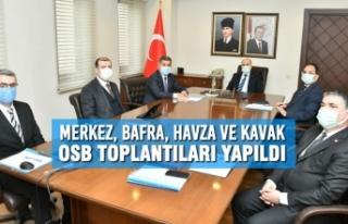Samsun'da Merkez, Bafra, Havza ve Kavak OSB Toplantıları...