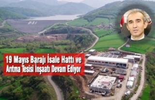 19 Mayıs Barajı İsale Hattı ve Arıtma Tesisi...