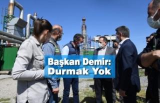 Başkan Demir: Durmak Yok