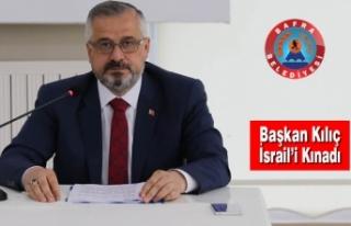 Başkan Hamit Kılıç; İsrail'i Kınadı