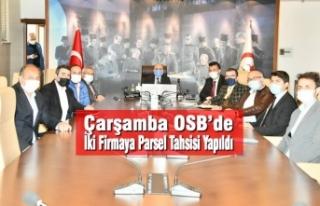 Çarşamba OSB'de İki Firmaya Parsel Tahsisi Yapıldı