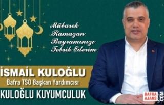 İş İnsanı İsmail Kuloğlu'ndan Ramazan Bayramı...