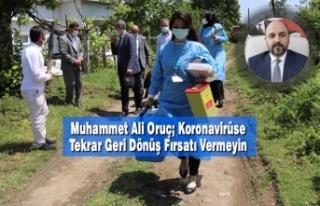 Muhammet Ali Oruç; Koronavirüse Tekrar Geri Dönüş...