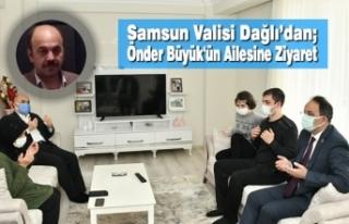 Samsun Valisi Dağlı'dan; Merhum Önder Büyük'ün...