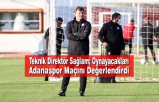 Teknik Direktör Sağlam; Oynayacakları Adanaspor...