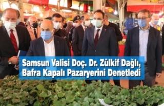 Vali Doç. Dr. Zülkif Dağlı, Bafra Kapalı Pazaryerini...