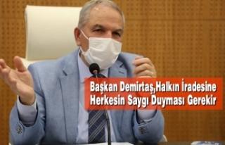 Başkan Demirtaş,Halkın İradesine Herkesin Saygı...