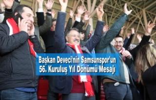 Başkan Deveci'nin Samsunspor'un 56. Kuruluş...