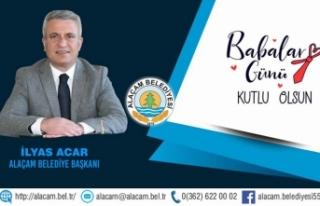 """Başkan İlyas Acar'dan 'Babalar Günü"""" Mesajı"""
