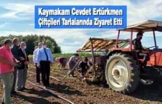 Kaymakam Cevdet Ertürkmen Çiftçileri Tarlalarında...