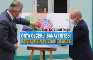 """Vali Dağlı: """"Orta Ölçekli Sanayi Sitesi Bafra'mızın..."""