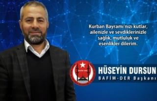 BAFİM-DER Başkanı Hüseyin Dursun'dan Bayram...