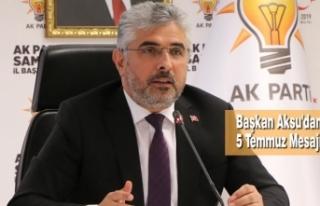 Başkan Aksu'dan 15 Temmuz Mesajı