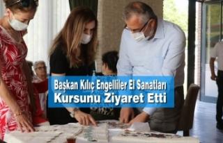 Başkan Kılıç Engelliler El Sanatları Kursunu...