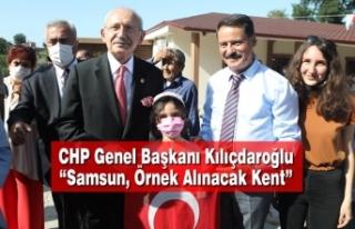 """CHP Genel Başkanı Kılıçdaroğlu: """"Samsun, Örnek..."""