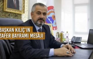 Başkan Kılıç'ın 30 Ağustos Zafer Bayramı...