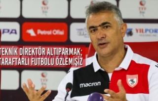 Teknik Direktör Altıparmak; Taraftarlı Futbolu...