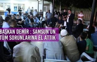 Başkan Demir : Samsun'un Tüm Sorunlarına El Attık