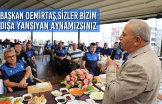 Başkan Demirtaş,Sizler Bizim Dışa Yansıyan Aynamızsınız