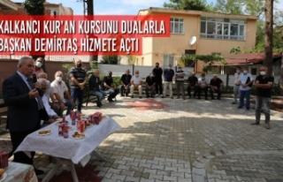 Kalkancı Kur'an Kursunu Dualarla Başkan Demirtaş...