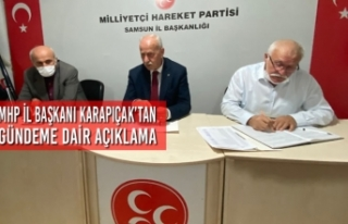 MHP İl Başkanı Karapıçak'tan Gündeme Dair...