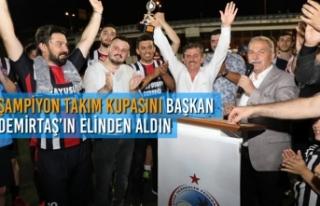 Şampiyon Takım Kupasını Başkan Demirtaş'ın...