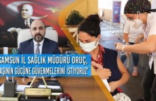 Samsun İl Sağlık Müdürü Oruç, 'Aşının...