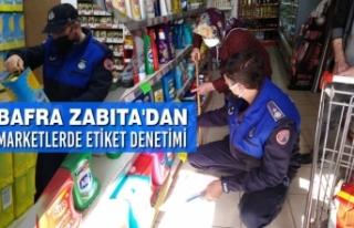 Bafra Zabıta'dan Marketlerde Etiket Denetimi