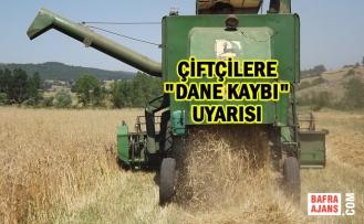 """Çiftçilere """"Dane Kaybı"""" Uyarısı"""