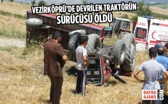 Vezirköprü'de Devrilen Traktörün Sürücüsü Öldü