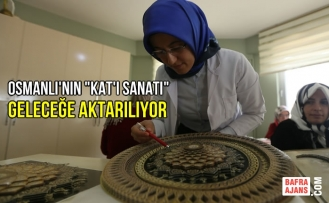 """Osmanlı'nın """"Kat'ı Sanatı"""" Geleceğe Aktarılıyor"""