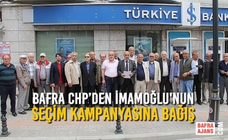 Bafra CHP'den İmamoğlu'nun Seçim Kampanyasına Bağış