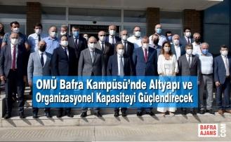 OMÜ Bafra Kampüsü'nde Altyapı ve Organizasyonel Kapasiteyi Güçlendirecek