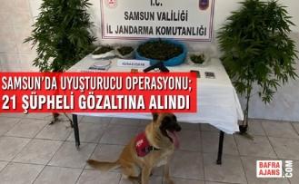 Samsun'da Uyuşturucu Operasyonu; 21 Şüpheli Gözaltına Alındı