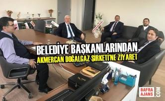 Başkanlardan Akmercan Doğalgaz Şirketi'ne Ziyaret