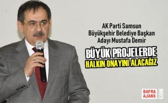 Büyük Projelerde Halkın Onayını Alacağız