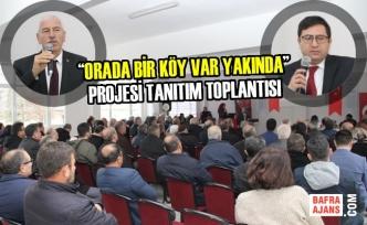 """""""Orada Bir Köy Var Yakında"""" Projesi Tanıtım Toplantısı"""