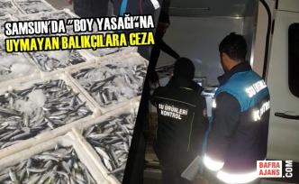 """Samsun'da """"Boy Yasağı""""na Uymayan Balıkçılara Ceza"""