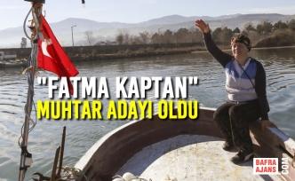 """Fatma Kaptan"" Muhtar Adayı Oldu"
