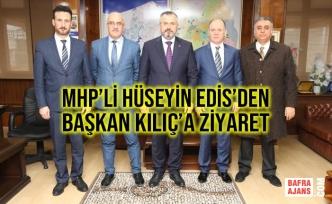 MHP'li Hüseyin Edis'den Başkan Kılıç'a Ziyaret