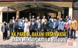 Ersan Aksu; Basın Mensuplarıyla Buluştu