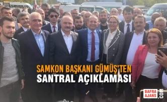 SAMKON Başkanı Gümüş'ten Santral Açıklaması