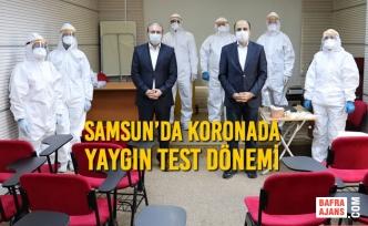 Samsun'da Koronada Yaygın Test Dönemi