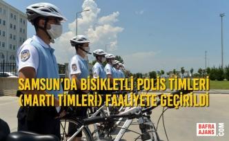 Samsun'da Bisikletli Polis Timleri (Martı Timleri) Faaliyete Geçirildi