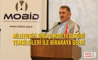 Milletvekili Köktaş, Mobilya Sektörü Temsilcileri İle Biraraya Geldi