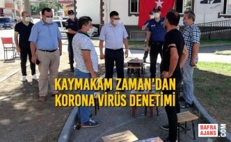 Kaymakam Zaman'dan Korona Virüs Denetimi