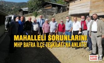 Mahalleli Sorunlarını MHP Bafra İlçe Teşkilatı'na Anlattı